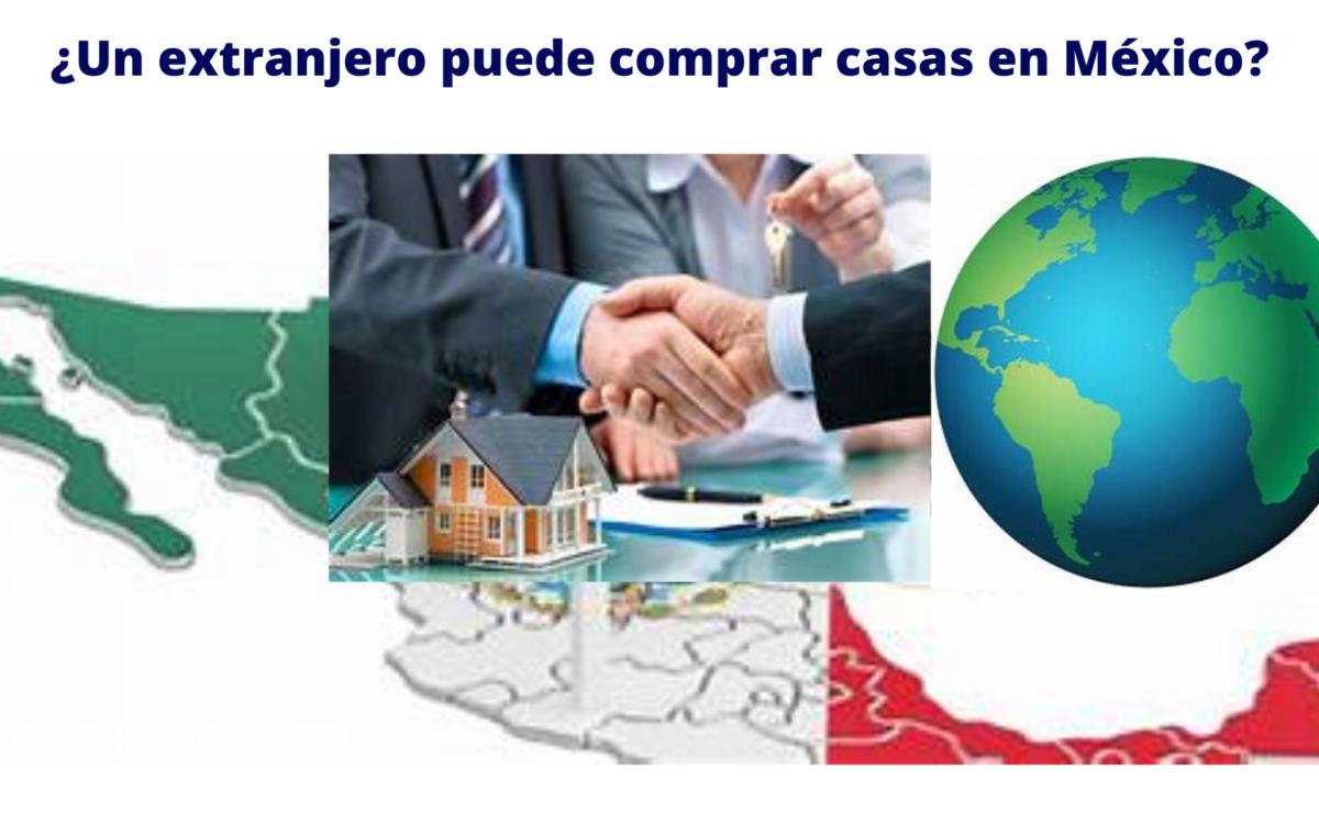 ¿Un extranjero puede comprar casas en México?